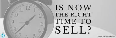 when is the right time to sell?