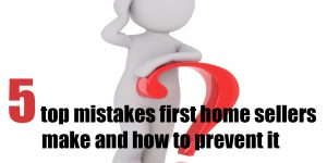 5 top mistakes first home sellers make and how to prevent it. we buy houses broward by fastbuyhouse.com