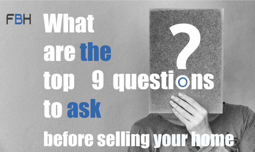 What are the top 9 questions to ask before selling your home?   by http://fastbuyhouse.com/